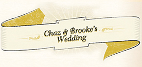 Chaz & Brooke's Wedding